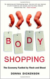 The best books on Body Shopping - Body Shopping by Donna Dickenson