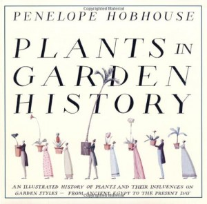 The best books on Horticultural Inspiration - Plants in Garden History by Penelope Hobhouse