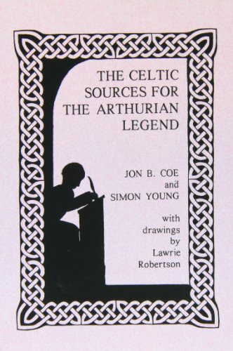 The best books on The Celts - The Celtic Sources for the Arthurian Legend by Simon Young & Simon Young and Jon B. Coe