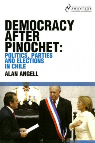Democracy after Pinochet by Alan Angell