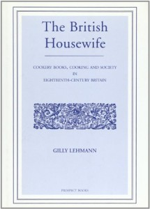 The best books on Historic Cooking - The British Housewife by Gilly Lehmann
