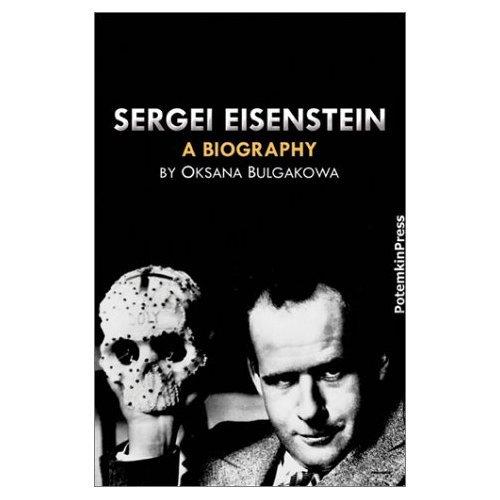The best books on Russian Cinema - Sergei Eisenstein by Oksana Bulgakowa
