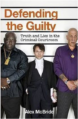 The best books on Trial By Jury - Defending the Gulity by Alex McBride