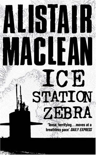 The best books on The Great British Thriller - Ice Station Zebra by Alistair MacLean