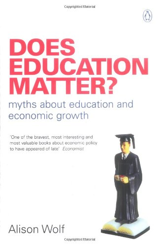 The best books on Education and Society - Does Education Matter? by Alison Wolf