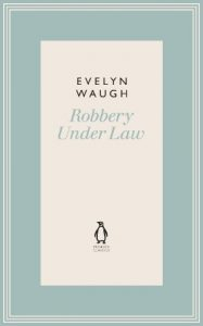 The best books on Mexico - Robbery Under Law by Evelyn Waugh