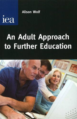 The best books on Education and Society - An Adult Approach to Further Education by Alison Wolf