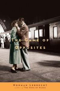The best books on Forgiveness - The Game of Opposites by Norman Lebrecht
