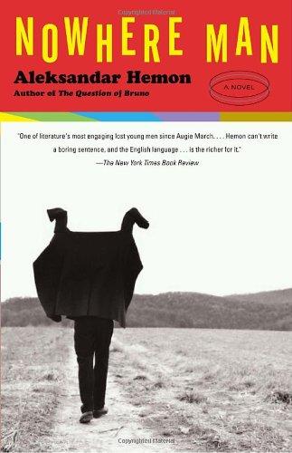 Aleksandar Hemon on Man's Inhumanity to Man - Nowhere Man by Aleksandar Hemon & Aleksander Hemon