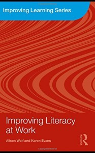The best books on Education and Society - Improving Literacy at Work by Alison Wolf