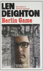 The best books on The Great British Thriller - Berlin Game by Len Deighton