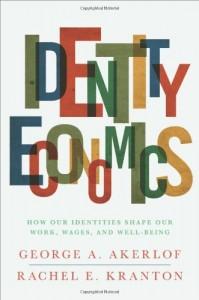The best books on Equality - Identity Economics by George A Akerlof and Rachel E Kranton