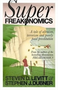 The best books on The FBI and Crime - Freakonomics and SuperFreakonomics by Steven Levitt and Stephen Dubner
