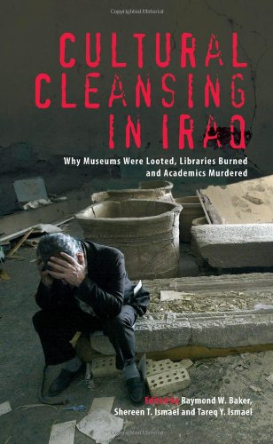 The best books on Life in Iraq During the Invasion - Cultural Cleansing in Iraq by Raymond W Baker, Shereen T Ismael, Tareq Y Ismael