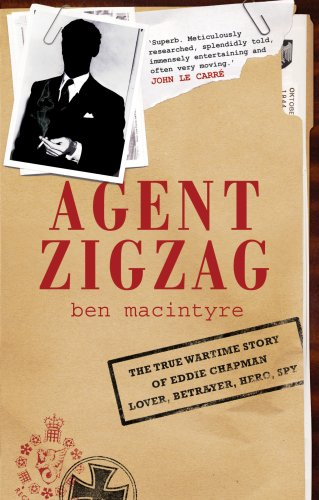 The best books on Spies - Agent Zigzag by Ben Macintyre