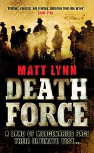 The best books on The Great British Thriller - Death Force by Matt Lynn