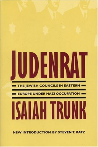 The best books on The Holocaust - Judenrat by Isaiah Trunk