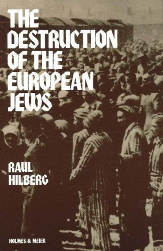 The Destruction of the European Jews by Raul Hilberg