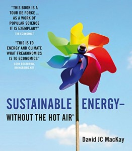 The best books on Renewable Energy - Sustainable Energy – Without the Hot Air by David J C MacKay