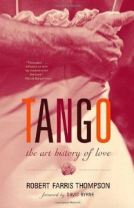 The best books on Argentina and Psychoanalysis - Tango by Robert Farris Thompson