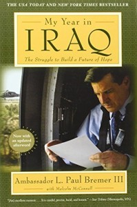 The best books on Life in Iraq During the Invasion - My Year in Iraq by L Paul Bremer III with Malcolm McConnell