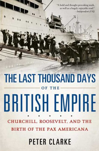 The best books on The Death of Empires - The Last Thousand Days of the British Empire by Peter Clarke