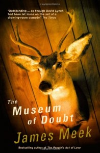 The best books on The Death of Empires - The Museum of Doubt by James Meek