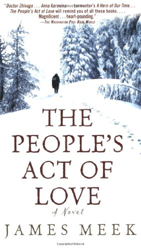 The best books on The Death of Empires - The People's Act of Love by James Meek