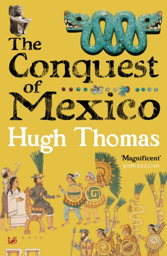 The best books on Mexico - The Conquest of Mexico by Hugh Thomas