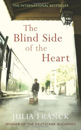 The best books on Forgiveness - The Blind Side of the Heart by Julia Franck