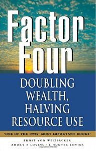 The best books on Science and Climate Change - Factor Four by Amory B Lovins and L Hunter Lovins & Ernst von Weizsacker
