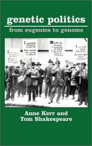 The best books on Disability - Genetic Politics by Anne Kerr and Tom Shakespeare & Tom Shakespeare