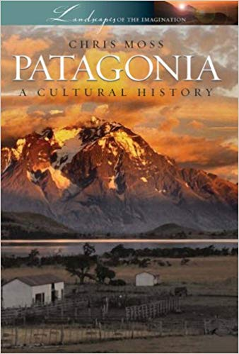 The best books on Argentina and Psychoanalysis - Patagonia: A Cultural History by Chris Moss