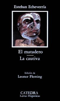 The best books on Argentina and Psychoanalysis - The Slaughterhouse by Esteban Echeverria