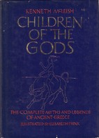 The Greats of Classical Literature - Children of the Gods by Kenneth McLeish