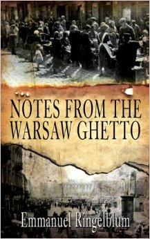 The best books on The Holocaust - Notes from the Warsaw Ghetto by Emanuel Ringelblum