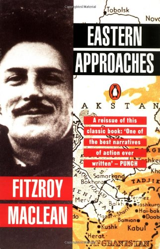 The best books on Spies - Eastern Approaches by Fitzroy Maclean