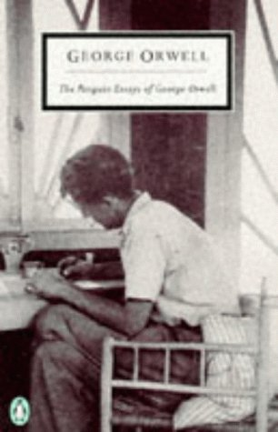 The best books on British Democracy - The Penguin Essays of George Orwell by George Orwell