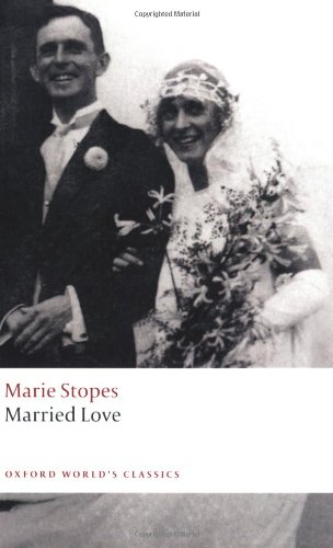 The best books on Sex and Marriage - Married Love by Marie Stopes