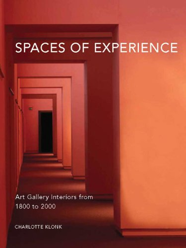 The best books on Contemporary Art - Spaces of Experience Art Gallery Interiors from 1800 to 2000 by Charlotte Klonk