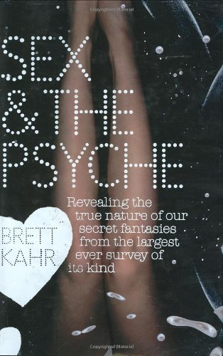 The best books on Sex and Marriage - Sex and Psyche by Brett Kahr