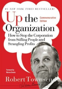 The best books on The Future of Advertising - Up The Organization by Robert Townsend