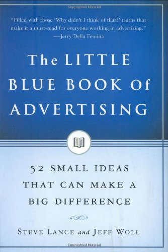 The best books on The Future of Advertising - The Little Blue Book of Advertising by Steve Lance & Steve Lance and Jeff Woll