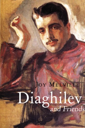 Diaghilev and Friends by Joy Melville