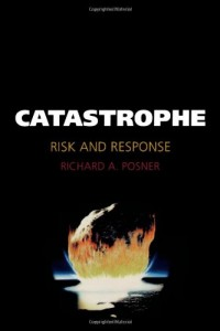 The best books on Risk Management - Catastrophe by Richard A Posner