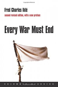 The best books on Terrorism - Every War Must End by Fred Charles Iklé