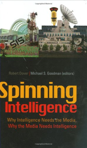 The best books on Pioneers of Intelligence Gathering - Spinning Intelligence by Michael Goodman & Michael Goodman