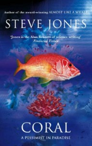The best books on Environmental Change - Coral by Steve Jones