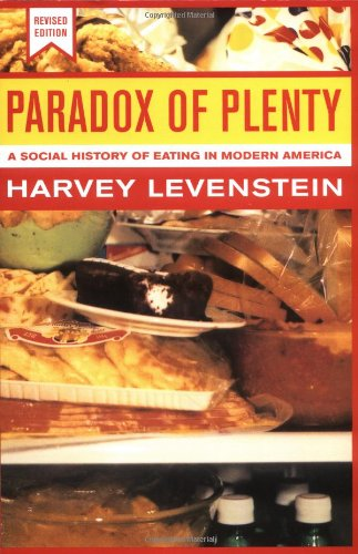 The best books on Food and the City - Paradox of Plenty by Harvey Levenstein