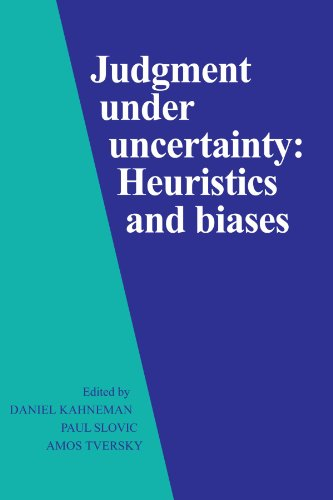 The best books on Decision-Making - Judgment under Uncertainty: Heuristics and Biases by Daniel Kahneman & Paul Slovic and Amos Tversky